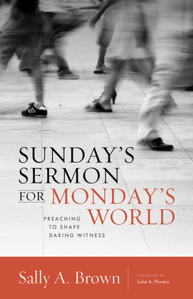 Sunday's Sermon for Monday's World