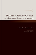 Reading Mark's Gospel as a Text from Collective Memory