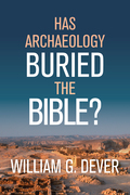 Has Archaeology Buried the Bible?