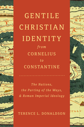 Gentile Christian Identity from Cornelius to Constantine