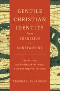 Gentile Christian Identity from Cornelius to Constantine