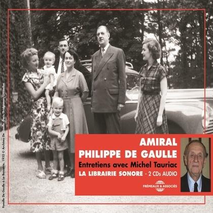 Amiral Philippe de Gaulle. Entretiens avec Michel Tauriac