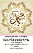 Biografi Sejarah Kehidupan Nabi Muhammad SAW Edisi Bilingual Bahasa Inggris Dan Bahasa Indonesia Ultimate