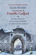 Le cronache di fratello Cadfael - volume primo