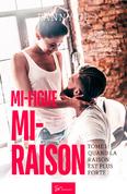 Mi-figue Mi-raison - tome 1