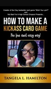 How to Make a Kickass Card Game!