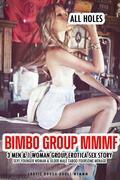 Bimbo Group MMMF 3 Men & 1 Woman Group Erotica Sex Story