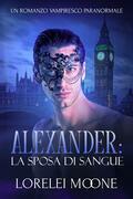Alexander: La Sposa di Sangue