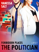 Forbidden Places: The Politician - Erotic Short Story