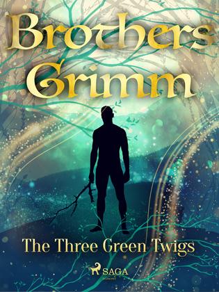 The Three Green Twigs