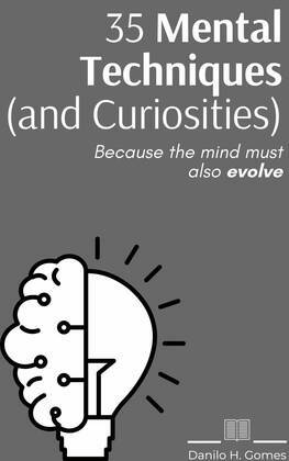 35 Mental Techniques (and Curiosities)