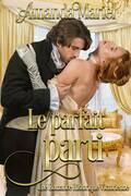 Le parfait parti (Une Romance Historique Victorienne)