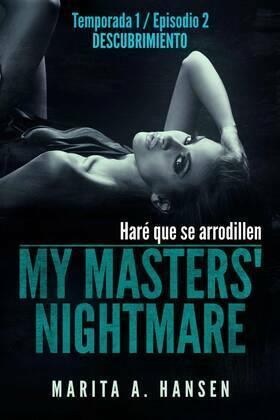 My Masters' Nightmare - Temporada 1, Episodio 2 - Descubrimiento
