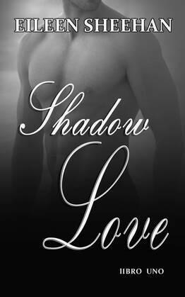 Shadow Love  Libro Uno