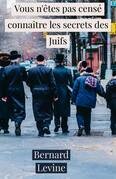 Vous n'êtes pas censé connaître les secrets des Juifs
