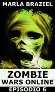 Zombie Wars Online - Episodio 6