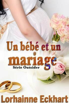 Un bébé et un mariage