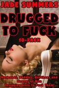 Drugged to Fuck 10-Pack - Husbands, Daddies, Brothers and Groups of Men Drugging Girls to Fuck Them (Incest Bestiality Taboo Daddy Daughter Brother Sister Gangbang Creampie Cum Dump All Holes Filled Punishment Breeding Drugged Sex)