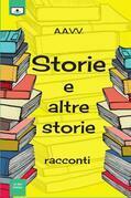Storie e altre storie - racconti