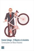 Ernesto Colnago – Il Maestro e la bicicletta