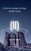 L'absurde voyage cosmique de Bill Franklin