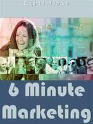 6 Minute Marketing