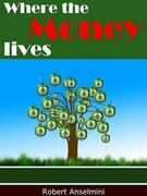 Where The Money Lives
