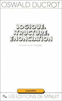 Logique, structure, énonciation