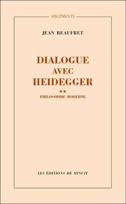 Dialogue avec Heidegger II. Philosophie moderne
