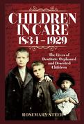 Children in Care, 1834–1929