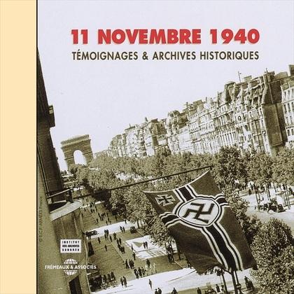 11 novembre 1940. Témoignages et archives historiques