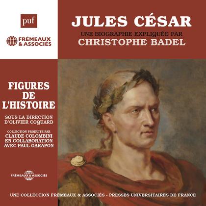 Jules César. Une biographie expliquée