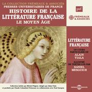 Histoire de la littérature française (Volume 1) - Le Moyen Âge