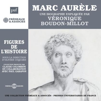 Marc Aurèle. Une biographie expliquée