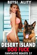 Desert Island Dog Fuck : Fantastic Beasts 27