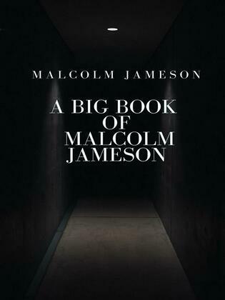 A Big Book of Malcolm Jameson