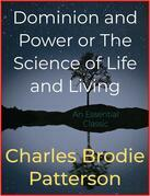 Dominion and Power or The Science of Life and Living
