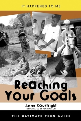 Reaching Your Goals: The Ultimate Teen Guide