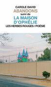 Abandons suivi de La maison d'Ophélie