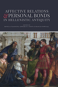 Affective Relations and Personal Bonds in Hellenistic Antiquity