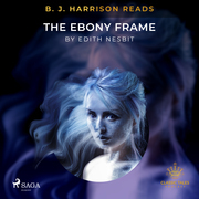 B. J. Harrison Reads The Ebony Frame