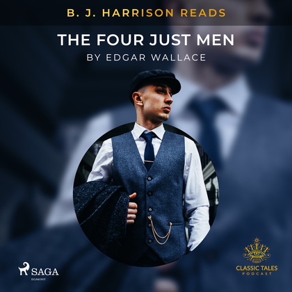 B. J. Harrison Reads The Four Just Men
