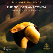 B. J. Harrison Reads The Golden Anaconda