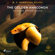B. J. Harrison Reads The Golden Anaconda