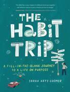 The Habit Trip
