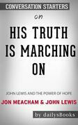 His Truth Is Marching On: John Lewis and the Power of Hope byJon MeachamandJohn Lewis: Conversation Starters