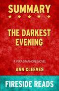 The Darkest Evening: A Vera Stanhope Novel by Ann Cleeves: Summary by Fireside Reads