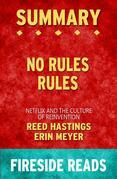 No Rules Rules: Netflix and the Culture of Reinvention by Reed Hastings and Erin Meyer: Summary by Fireside Reads