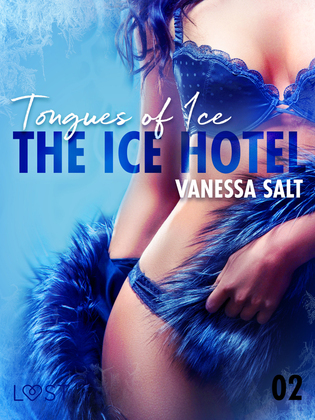 The Ice Hotel 2: Tongues of Ice - Erotic Short Story