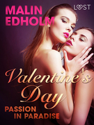Valentine's Day: Passion in Paradise - Erotic Short Story